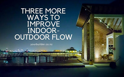 How To Easily Enhance Your Homes Indoor Outdoor Flow – 3 More Tips